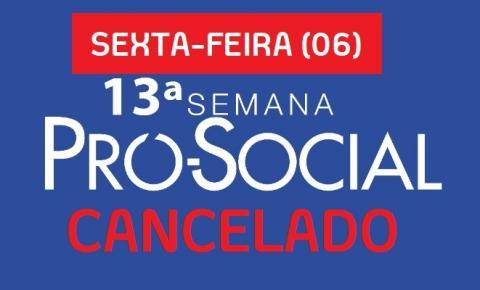 Cancelado | Evento desta sexta-feira (06) no Pró-Social é cancelado